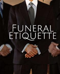 Funeral Etiquette, what to say, what to wear